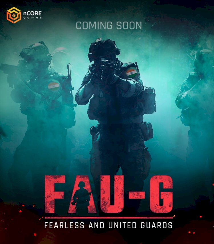 Inspired by AatmaNibhar Bharat Abhiyan nCORE Games Announce FAU-G