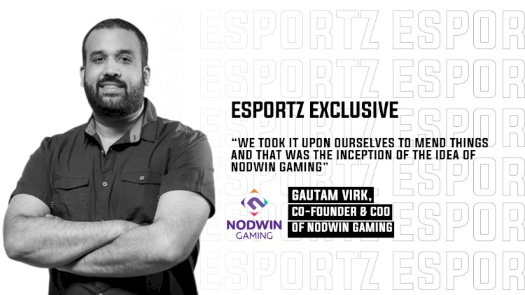 The Indian Esports Journey with Gautam Virk of NODWIN Gaming
